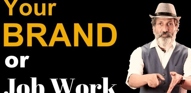 Your Brand or Job Work - Business Training by Anurag Aggarwal