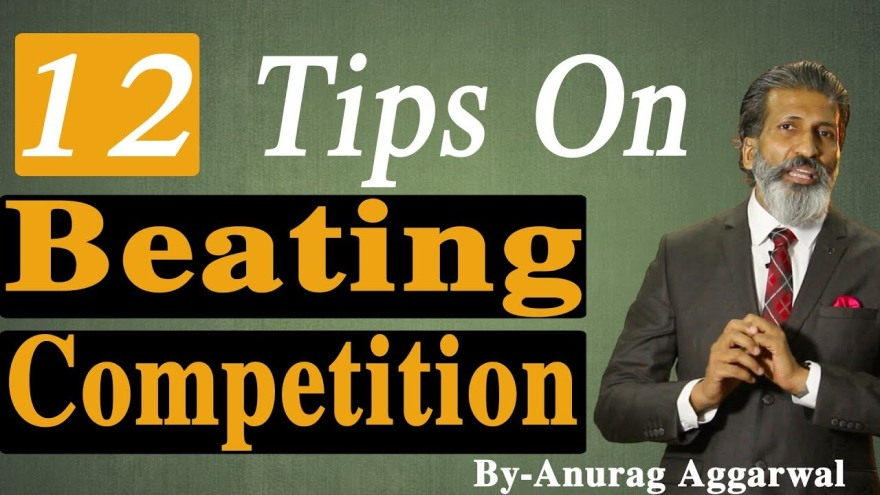 Beating Competition | Business Tips | Anurag Aggarwal