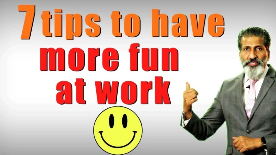 Tips to have more fun at work | Business Training | Anurag Aggarwal