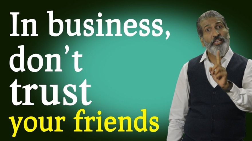 never trust your friends | Anurag Aggarwal | Business Coach |Public Speaking Trainer