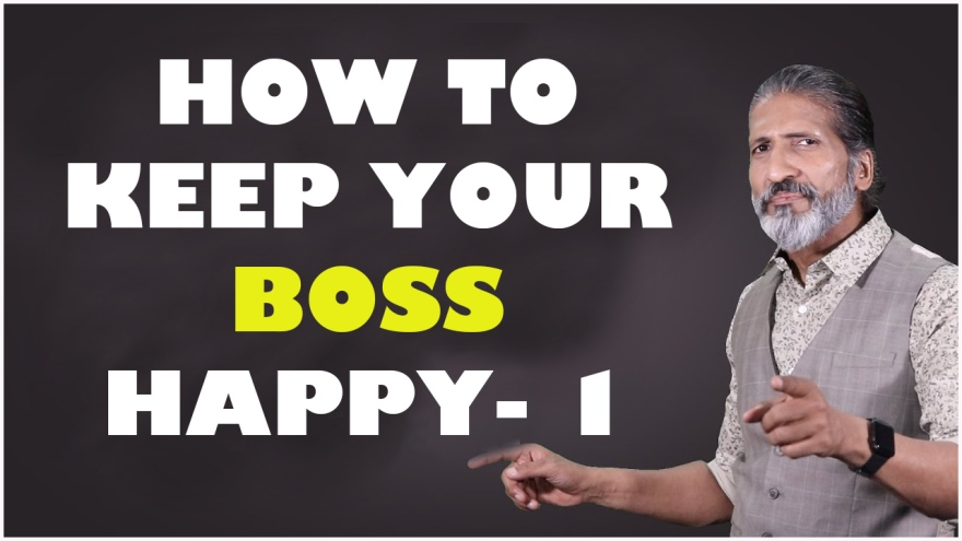 How to Keep Your Boss Happy | PERSONALITY DEVELOPMENT | ANURAG AGGARWAL | Business Coach