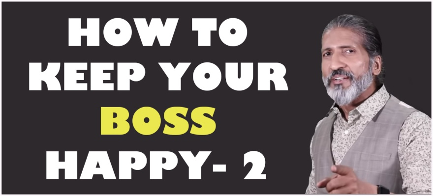 How to keep your boss happy | ANurag Aggarwal | Business Coach | Public Speaking Trainer