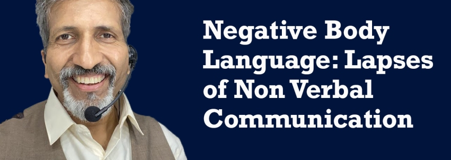 Negative Body Language- Lapses of Non Verbal Communication | Anurag Aggarwal | Public Speaking Trainer